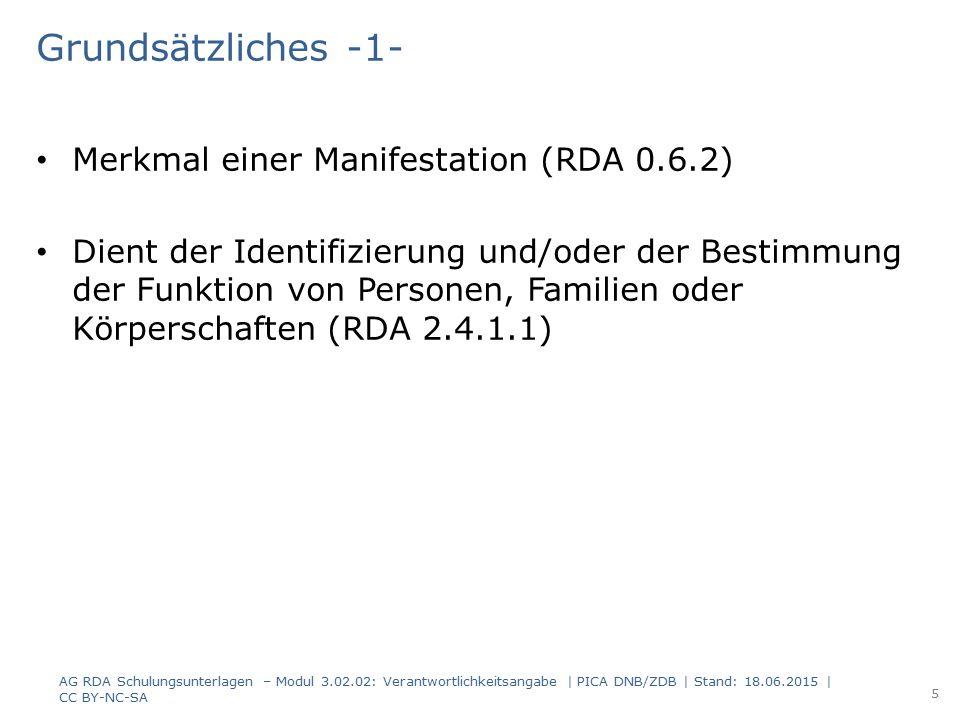Grundsätzliches -1- Merkmal einer Manifestation (RDA 0.6.2) Dient der Identifizierung und/oder der Bestimmung der Funktion von Personen, Familien oder