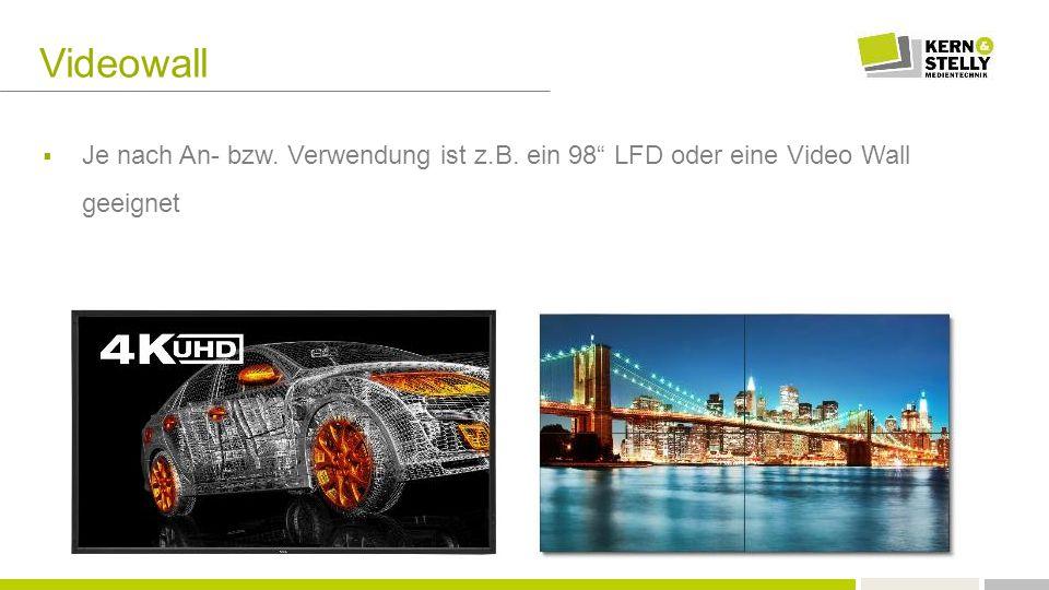 """Videowall  Je nach An- bzw. Verwendung ist z.B. ein 98"""" LFD oder eine Video Wall geeignet"""
