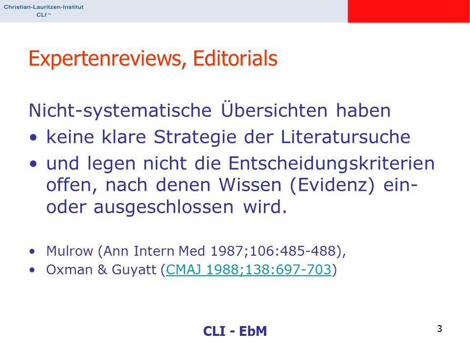 CLI - EbM 3 Expertenreviews, Editorials Nicht-systematische Übersichten haben keine klare Strategie der Literatursuche und legen nicht die Entscheidun