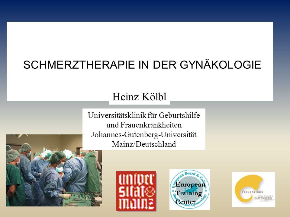 Universitätsklinik für Geburtshilfe und Frauenkrankheiten Johannes-Gutenberg-Universität Mainz/Deutschland SCHMERZTHERAPIE IN DER GYNÄKOLOGIE Heinz Kö