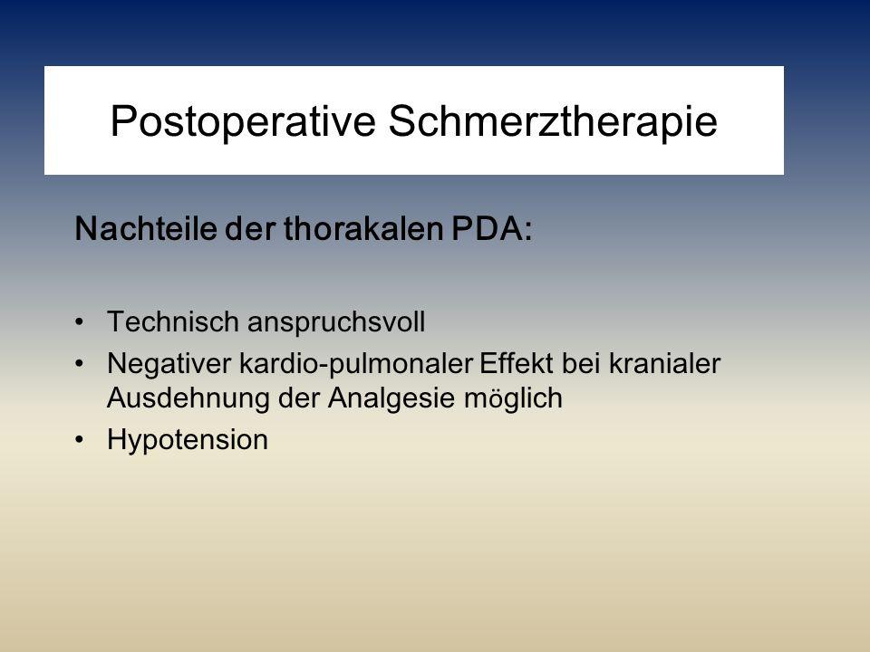 Postoperative Schmerztherapie Nachteile der thorakalen PDA: Technisch anspruchsvoll Negativer kardio-pulmonaler Effekt bei kranialer Ausdehnung der An