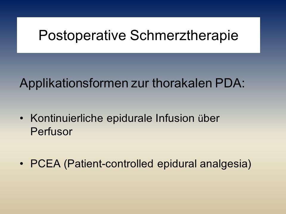 Postoperative Schmerztherapie Applikationsformen zur thorakalen PDA: Kontinuierliche epidurale Infusion ü ber Perfusor PCEA (Patient-controlled epidur