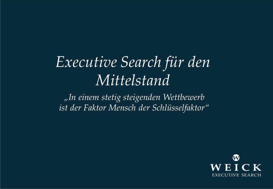 """Executive Search für den Mittelstand """"In einem stetig steigenden Wettbewerb ist der Faktor Mensch der Schlüsselfaktor"""""""