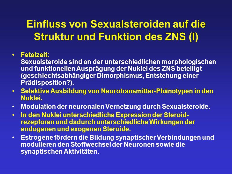 Einfluss von Sexualsteroiden auf die Struktur und Funktion des ZNS (I) Fetalzeit: Sexualsteroide sind an der unterschiedlichen morphologischen und fun
