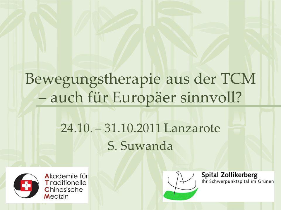 Bewegungstherapie aus der TCM – auch für Europäer sinnvoll? 24.10. – 31.10.2011 Lanzarote S. Suwanda