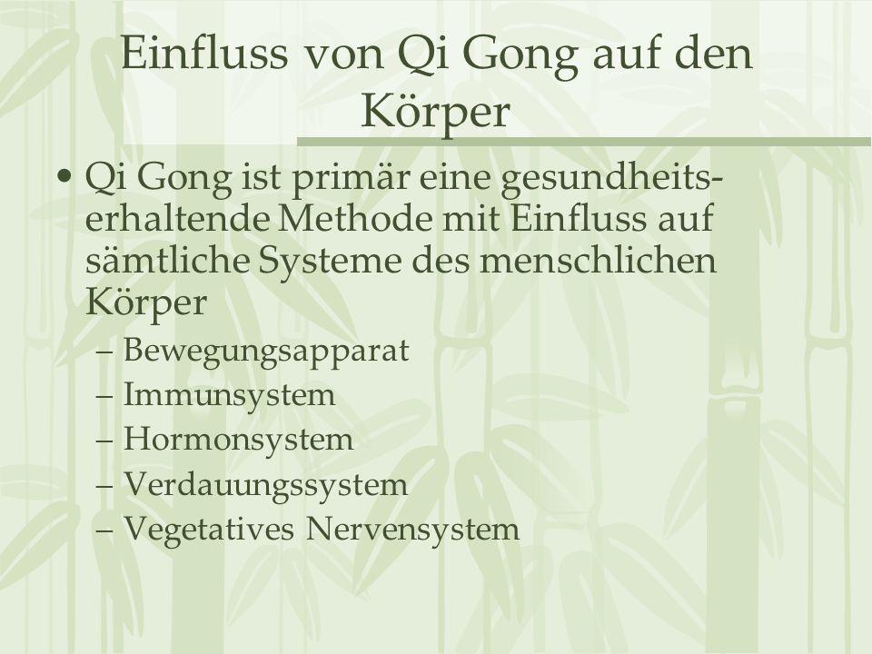 Einfluss von Qi Gong auf den Körper Qi Gong ist primär eine gesundheits- erhaltende Methode mit Einfluss auf sämtliche Systeme des menschlichen Körper