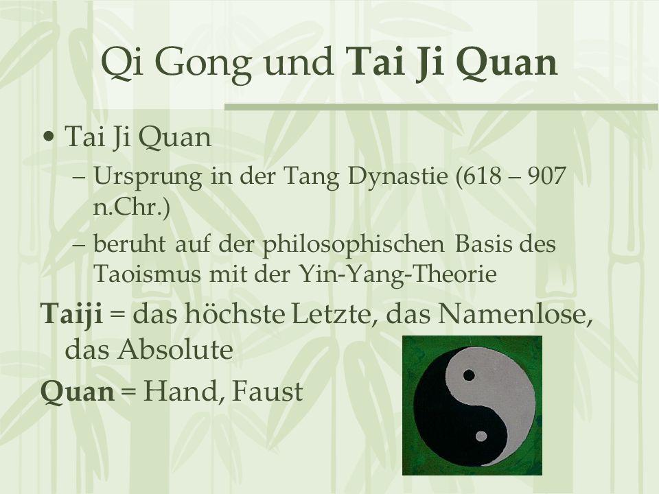 Qi Gong und Tai Ji Quan Tai Ji Quan –Ursprung in der Tang Dynastie (618 – 907 n.Chr.) –beruht auf der philosophischen Basis des Taoismus mit der Yin-Y