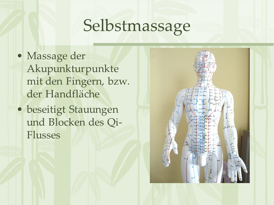 Massage der Akupunkturpunkte mit den Fingern, bzw. der Handfläche beseitigt Stauungen und Blocken des Qi- Flusses