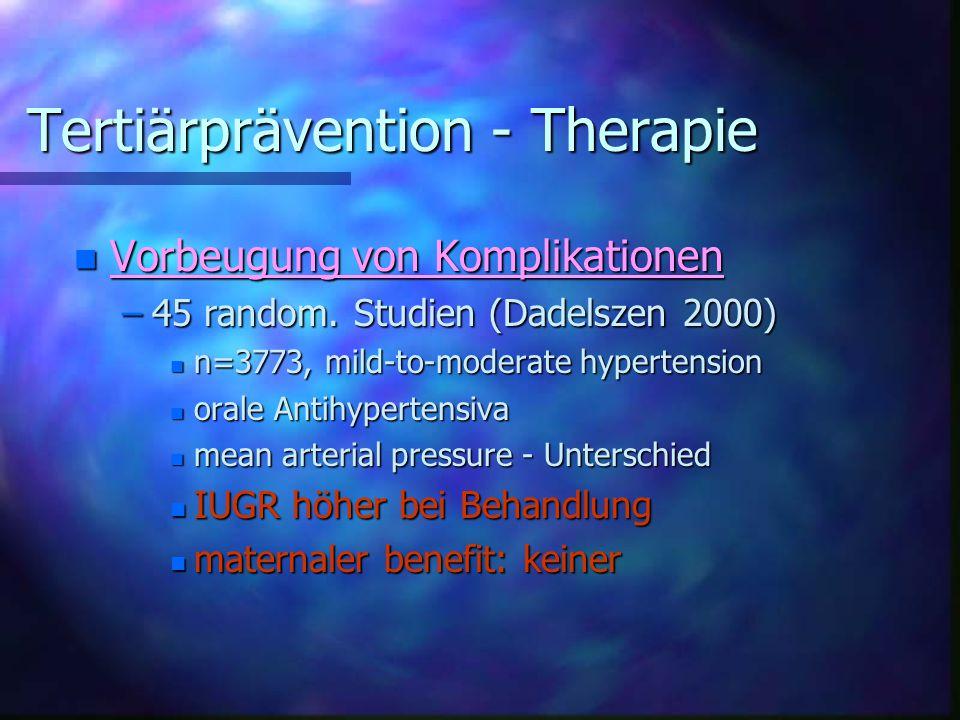 Tertiärprävention - Therapie Tertiärprävention - Therapie n Vorbeugung von Komplikationen –45 random.