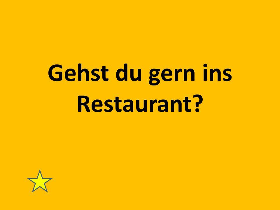 Gehst du gern ins Restaurant