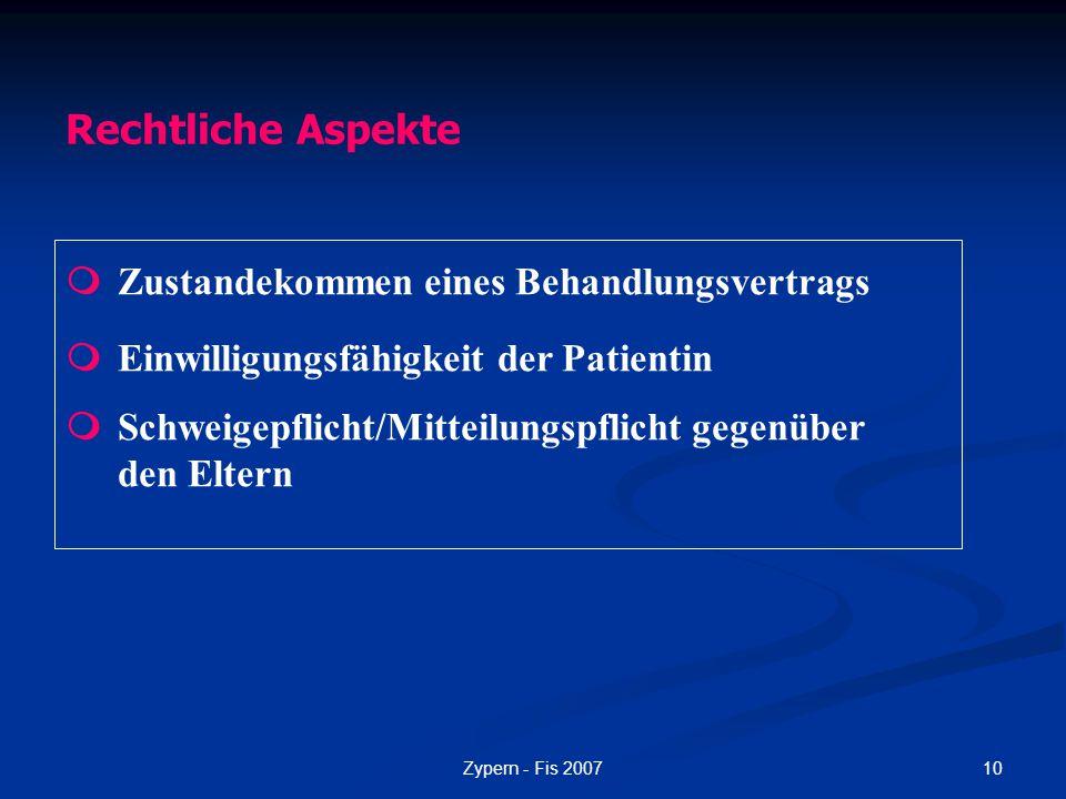 10Zypern - Fis 2007  Zustandekommen eines Behandlungsvertrags  Einwilligungsfähigkeit der Patientin  Schweigepflicht/Mitteilungspflicht gegenüber d
