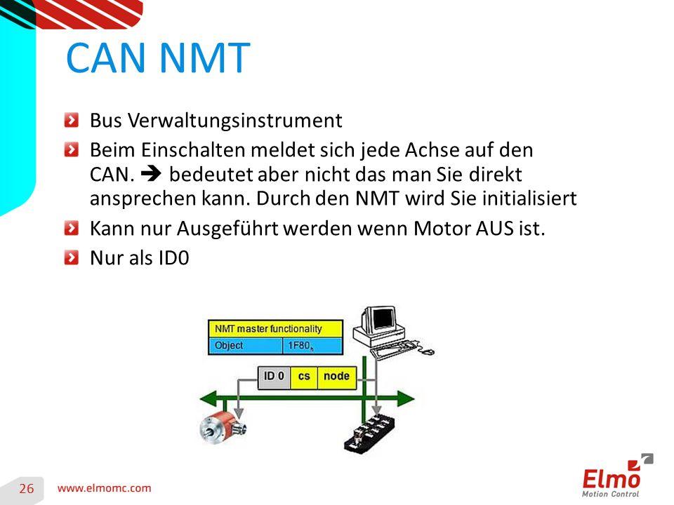 26 CAN NMT Bus Verwaltungsinstrument Beim Einschalten meldet sich jede Achse auf den CAN.  bedeutet aber nicht das man Sie direkt ansprechen kann. Du