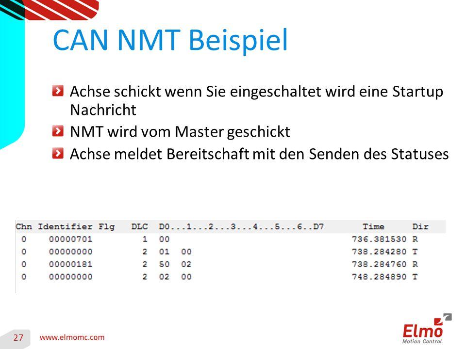 27 CAN NMT Beispiel Achse schickt wenn Sie eingeschaltet wird eine Startup Nachricht NMT wird vom Master geschickt Achse meldet Bereitschaft mit den S