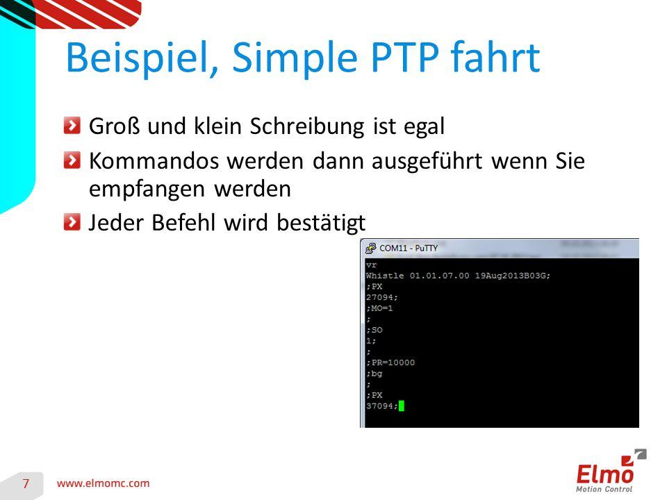 7 Beispiel, Simple PTP fahrt Groß und klein Schreibung ist egal Kommandos werden dann ausgeführt wenn Sie empfangen werden Jeder Befehl wird bestätigt