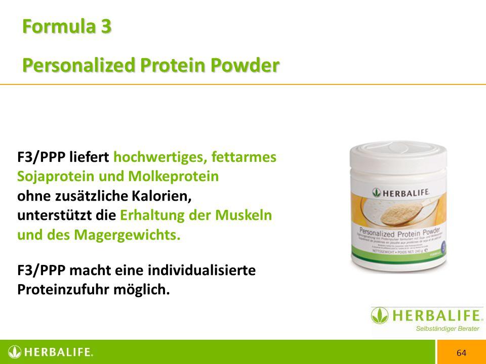64 F3/PPP liefert hochwertiges, fettarmes Sojaprotein und Molkeprotein ohne zusätzliche Kalorien, unterstützt die Erhaltung der Muskeln und des Magergewichts.