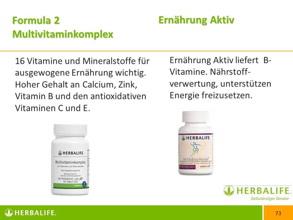 73 Ernährung Aktiv Ernährung Aktiv liefert B- Vitamine.