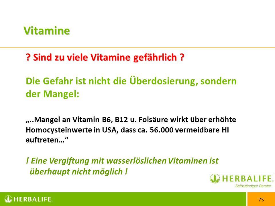 75 .Sind zu viele Vitamine gefährlich .