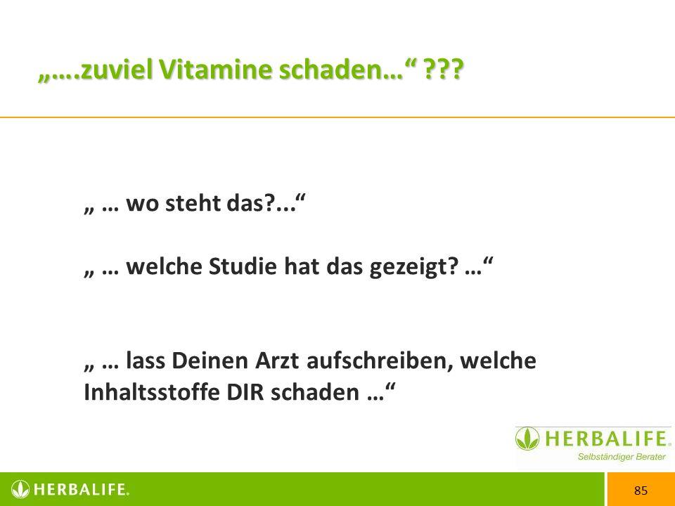 """85 """"….zuviel Vitamine schaden… ??."""" … wo steht das?... """" … welche Studie hat das gezeigt."""