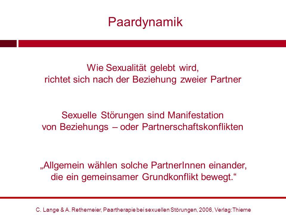 Wie Sexualität gelebt wird, richtet sich nach der Beziehung zweier Partner Sexuelle Störungen sind Manifestation von Beziehungs – oder Partnerschaftsk