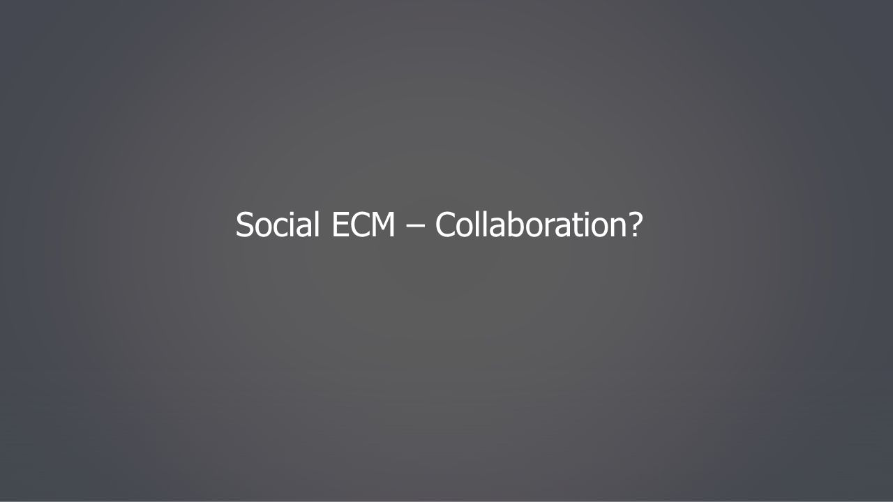 Social ECM – Collaboration?
