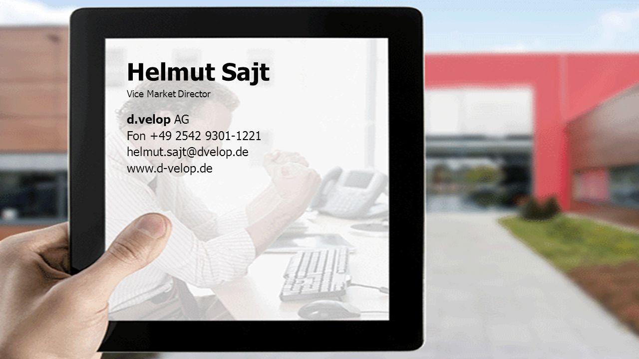 Helmut Sajt d.velop AG Fon +49 2542 9301-1221 helmut.sajt@dvelop.de www.d-velop.de Vice Market Director