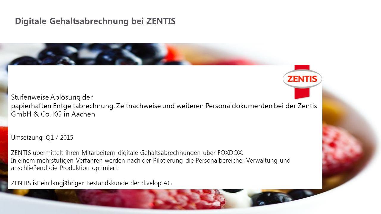 Stufenweise Ablösung der papierhaften Entgeltabrechnung, Zeitnachweise und weiteren Personaldokumenten bei der Zentis GmbH & Co. KG in Aachen Umsetzun