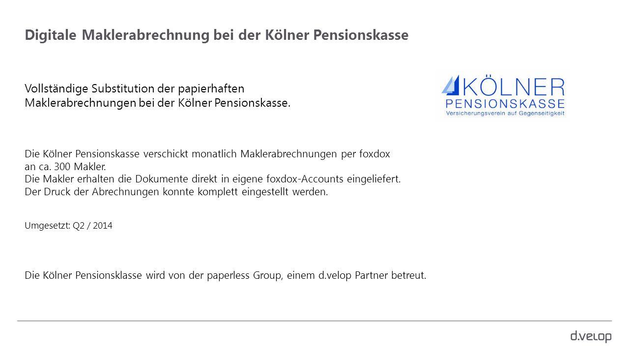 Vollständige Substitution der papierhaften Maklerabrechnungen bei der Kölner Pensionskasse. Die Kölner Pensionskasse verschickt monatlich Maklerabrech