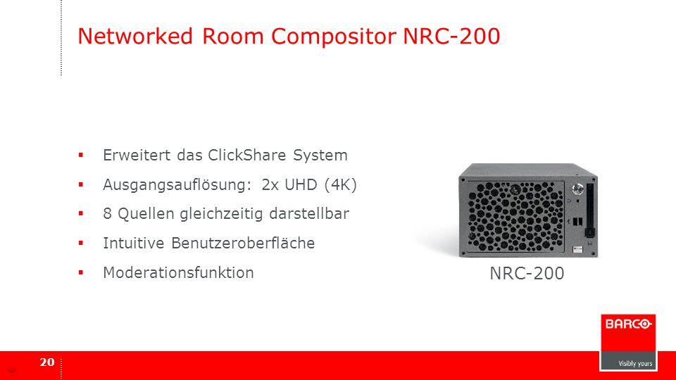 Networked Room Compositor NRC-200  Erweitert das ClickShare System  Ausgangsauflösung: 2x UHD (4K)  8 Quellen gleichzeitig darstellbar  Intuitive