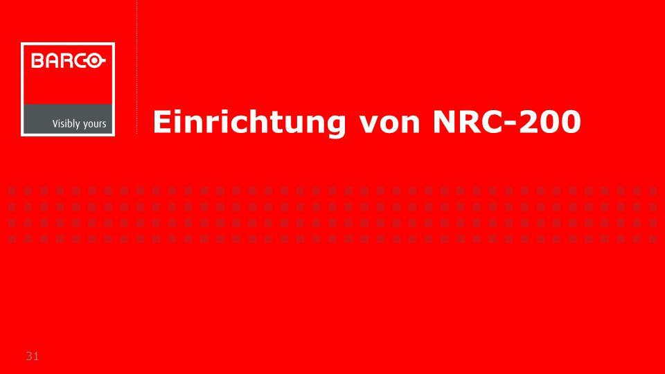 Einrichtung von NRC-200 31
