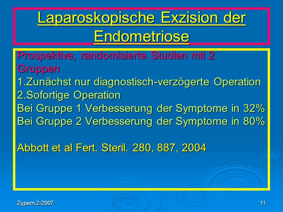 Zypern 2-200711 Laparoskopische Exzision der Endometriose Prospektive, randomisierte Studien mit 2 Gruppen 1.Zunächst nur diagnostisch-verzögerte Oper