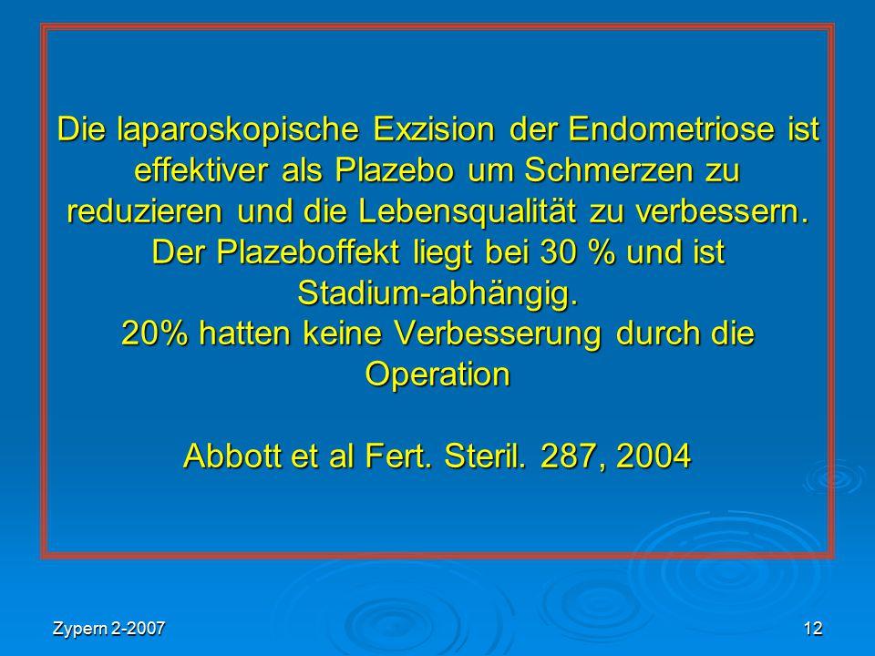 Zypern 2-200712 Die laparoskopische Exzision der Endometriose ist effektiver als Plazebo um Schmerzen zu reduzieren und die Lebensqualität zu verbesse