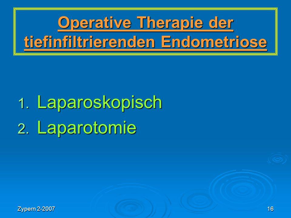 Zypern 2-200716 Operative Therapie der tiefinfiltrierenden Endometriose 1. Laparoskopisch 2. Laparotomie
