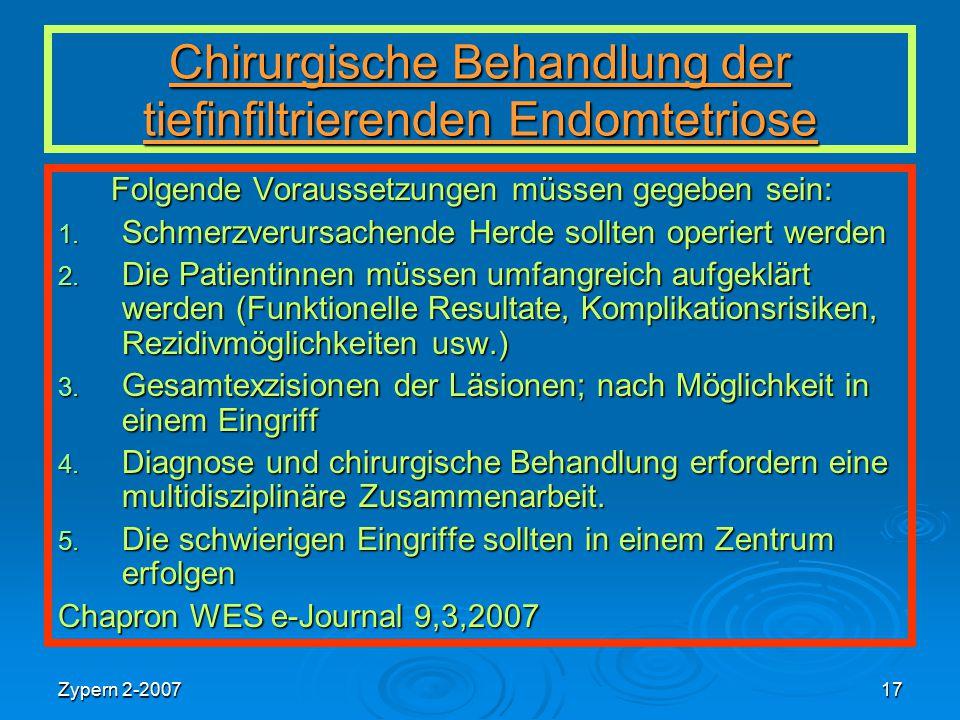Zypern 2-200717 Chirurgische Behandlung der tiefinfiltrierenden Endomtetriose Folgende Voraussetzungen müssen gegeben sein: Folgende Voraussetzungen m