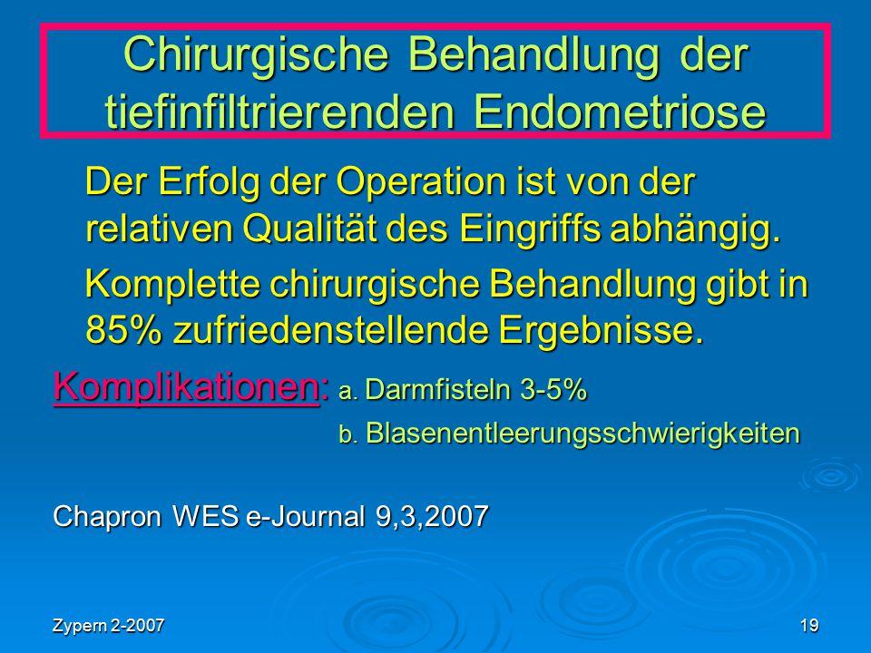 Zypern 2-200719 Chirurgische Behandlung der tiefinfiltrierenden Endometriose Der Erfolg der Operation ist von der relativen Qualität des Eingriffs abh
