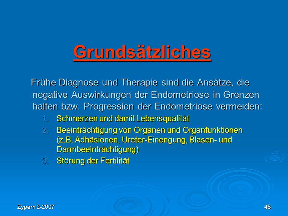 Zypern 2-200748 Grundsätzliches Frühe Diagnose und Therapie sind die Ansätze, die negative Auswirkungen der Endometriose in Grenzen halten bzw. Progre