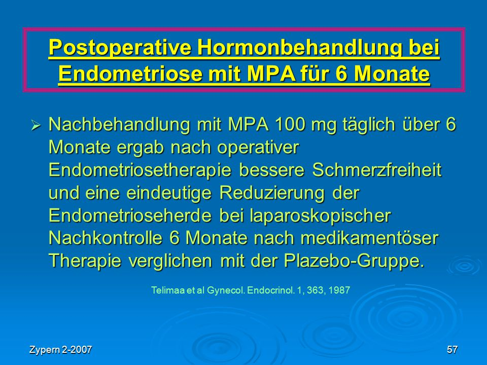 Zypern 2-200757 Postoperative Hormonbehandlung bei Endometriose mit MPA für 6 Monate  Nachbehandlung mit MPA 100 mg täglich über 6 Monate ergab nach