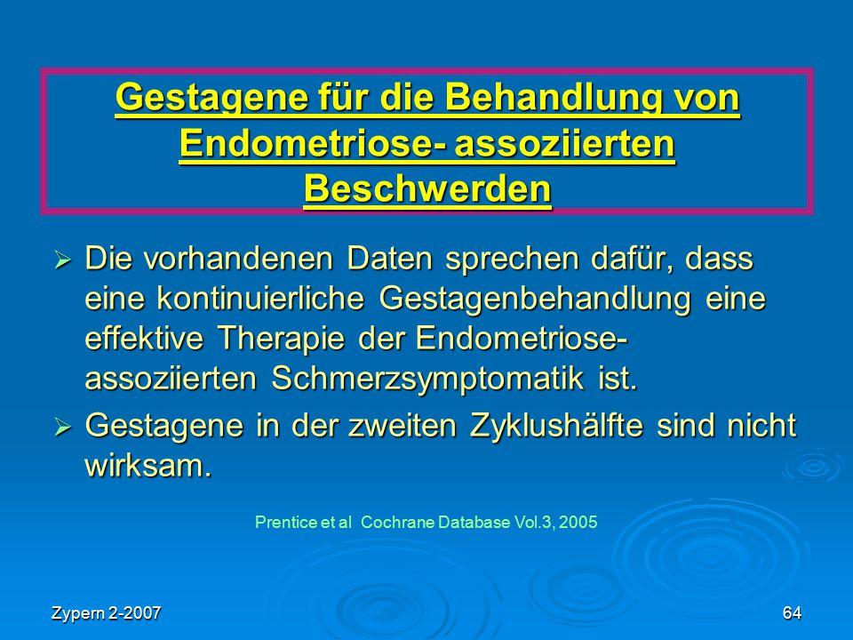 Zypern 2-200764 Gestagene für die Behandlung von Endometriose- assoziierten Beschwerden  Die vorhandenen Daten sprechen dafür, dass eine kontinuierli