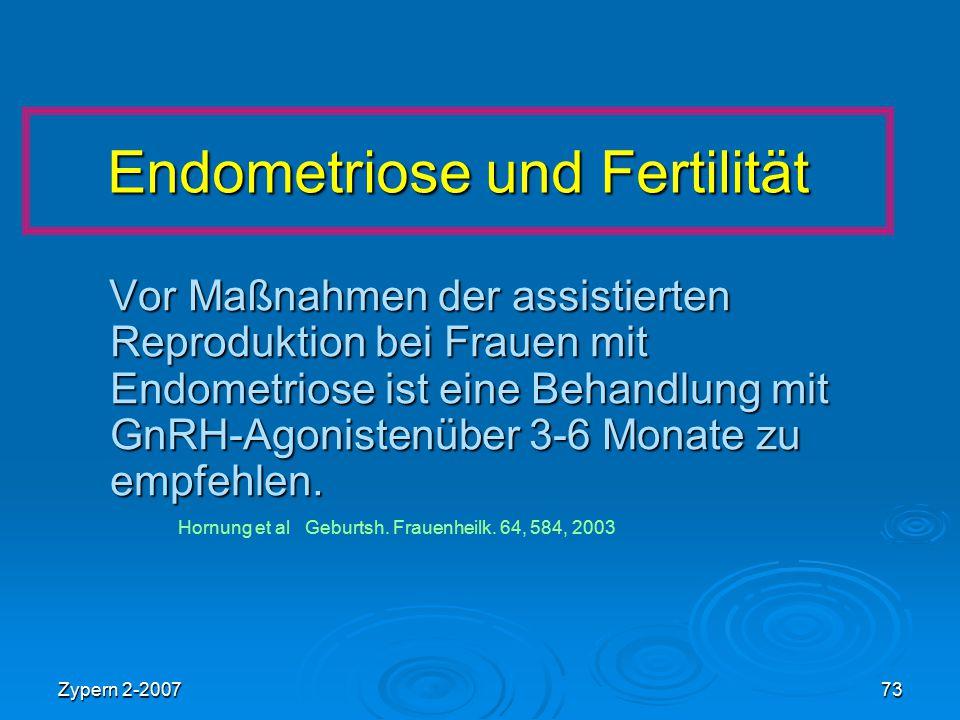 Zypern 2-200773 Endometriose und Fertilität Vor Maßnahmen der assistierten Reproduktion bei Frauen mit Endometriose ist eine Behandlung mit GnRH-Agoni
