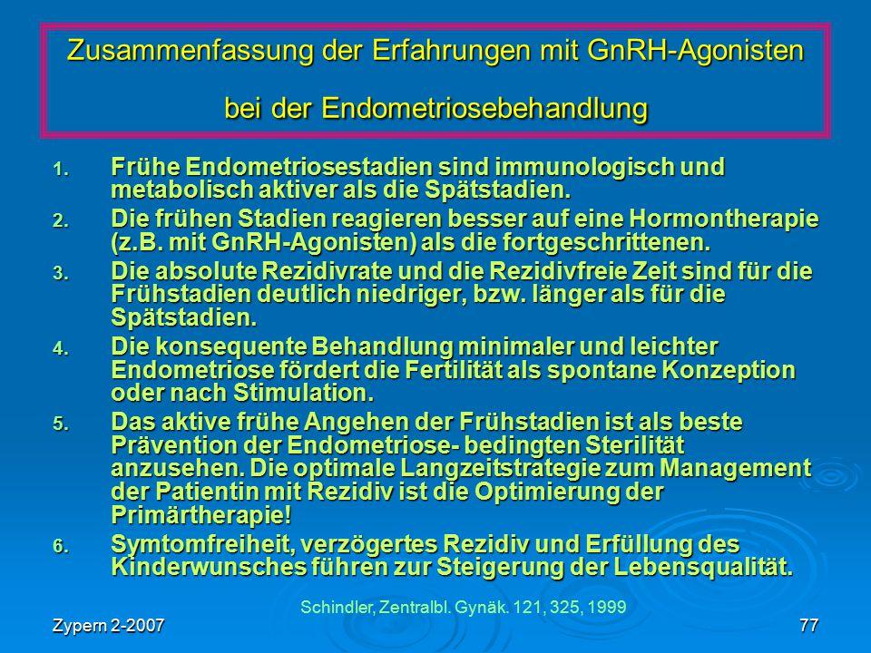 Zypern 2-200777 Zusammenfassung der Erfahrungen mit GnRH-Agonisten bei der Endometriosebehandlung 1. Frühe Endometriosestadien sind immunologisch und