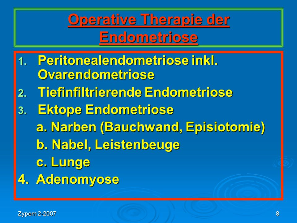 Zypern 2-20078 Operative Therapie der Endometriose 1.