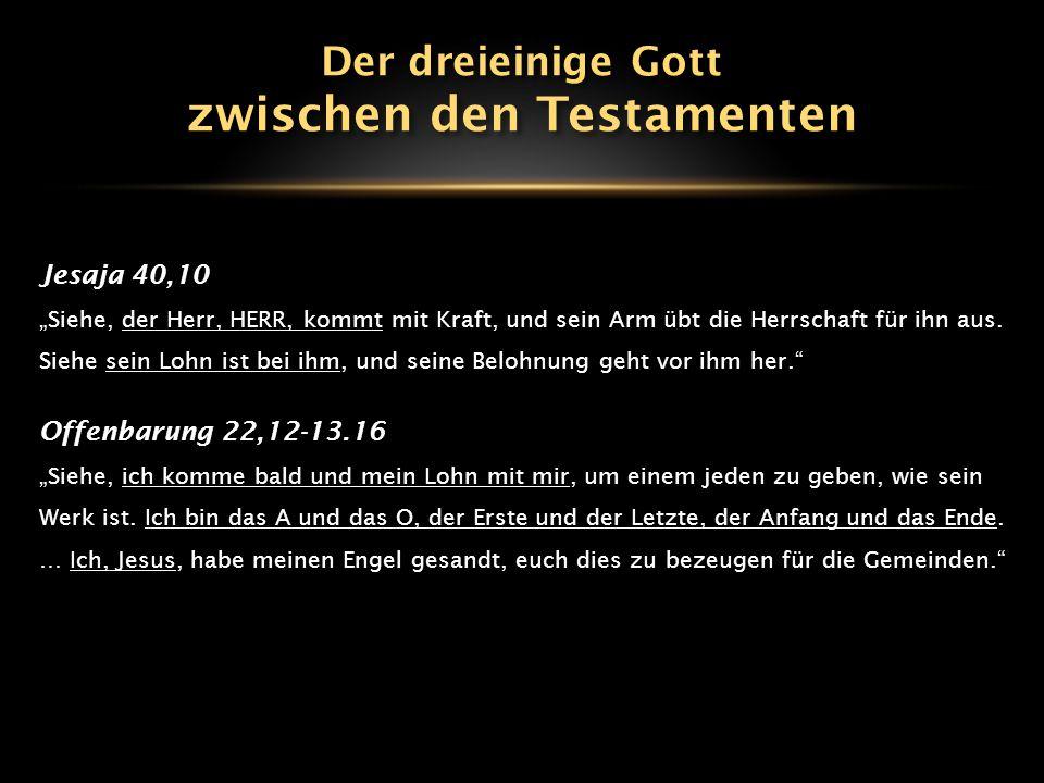 """Jesaja 40,10 """"Siehe, der Herr, HERR, kommt mit Kraft, und sein Arm übt die Herrschaft für ihn aus. Siehe sein Lohn ist bei ihm, und seine Belohnung ge"""