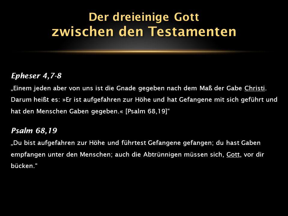 """Epheser 4,7-8 """"Einem jeden aber von uns ist die Gnade gegeben nach dem Maß der Gabe Christi. Darum heißt es: »Er ist aufgefahren zur Höhe und hat Gefa"""