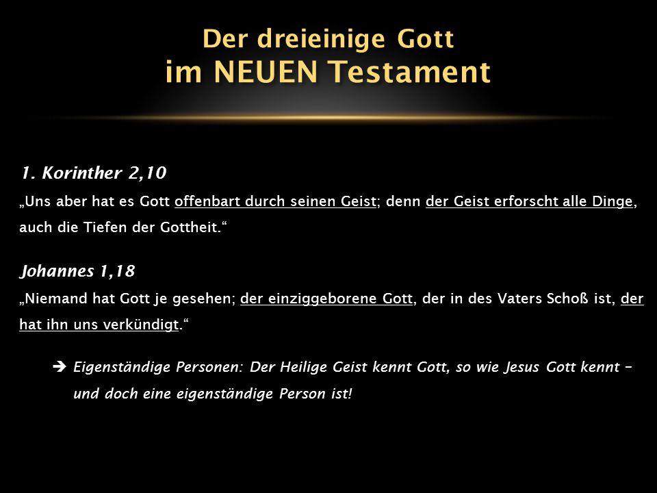 """1. Korinther 2,10 """"Uns aber hat es Gott offenbart durch seinen Geist; denn der Geist erforscht alle Dinge, auch die Tiefen der Gottheit."""" Johannes 1,1"""