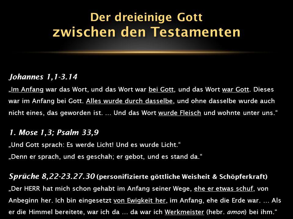 """Johannes 1,1-3.14 """"Im Anfang war das Wort, und das Wort war bei Gott, und das Wort war Gott. Dieses war im Anfang bei Gott. Alles wurde durch dasselbe"""