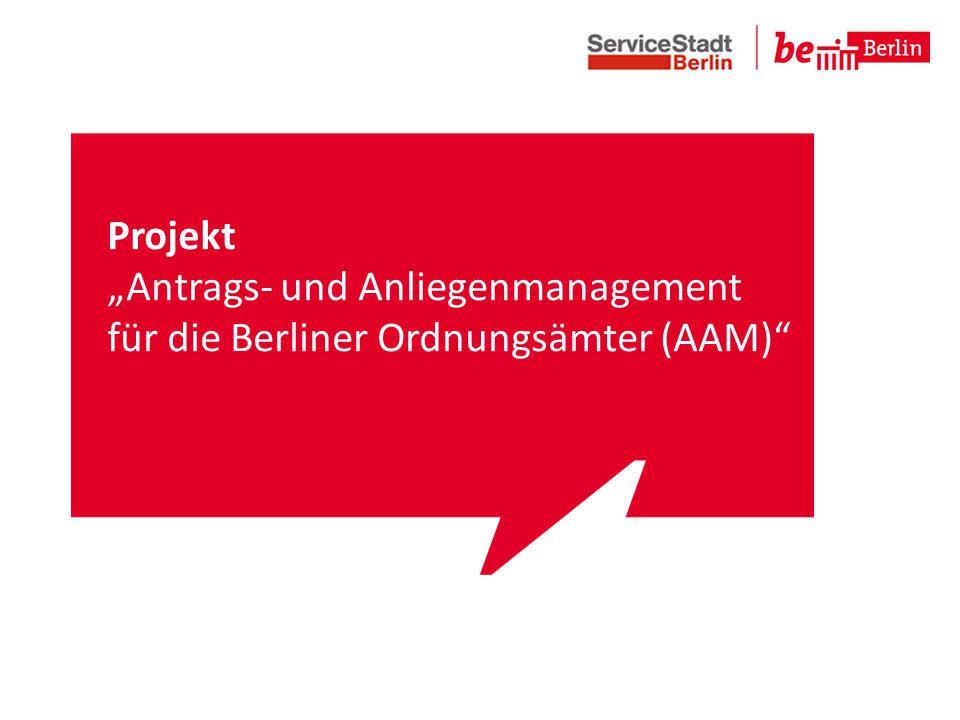 """Projekt """"Antrags- und Anliegenmanagement für die Berliner Ordnungsämter (AAM)"""""""