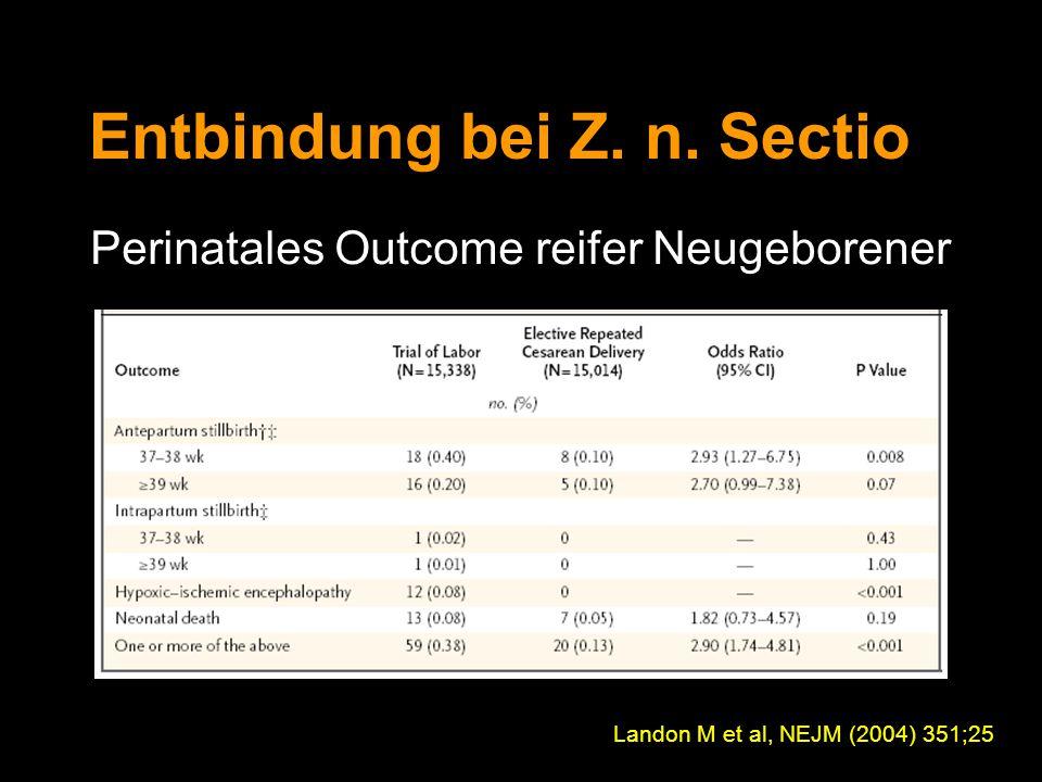 Perinatales Outcome reifer Neugeborener Landon M et al, NEJM (2004) 351;25