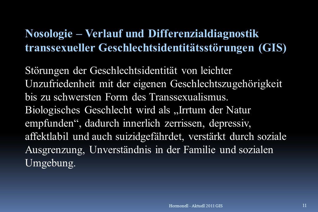 Nosologie – Verlauf und Differenzialdiagnostik transsexueller Geschlechtsidentitätsstörungen (GIS) Störungen der Geschlechtsidentität von leichter Unz