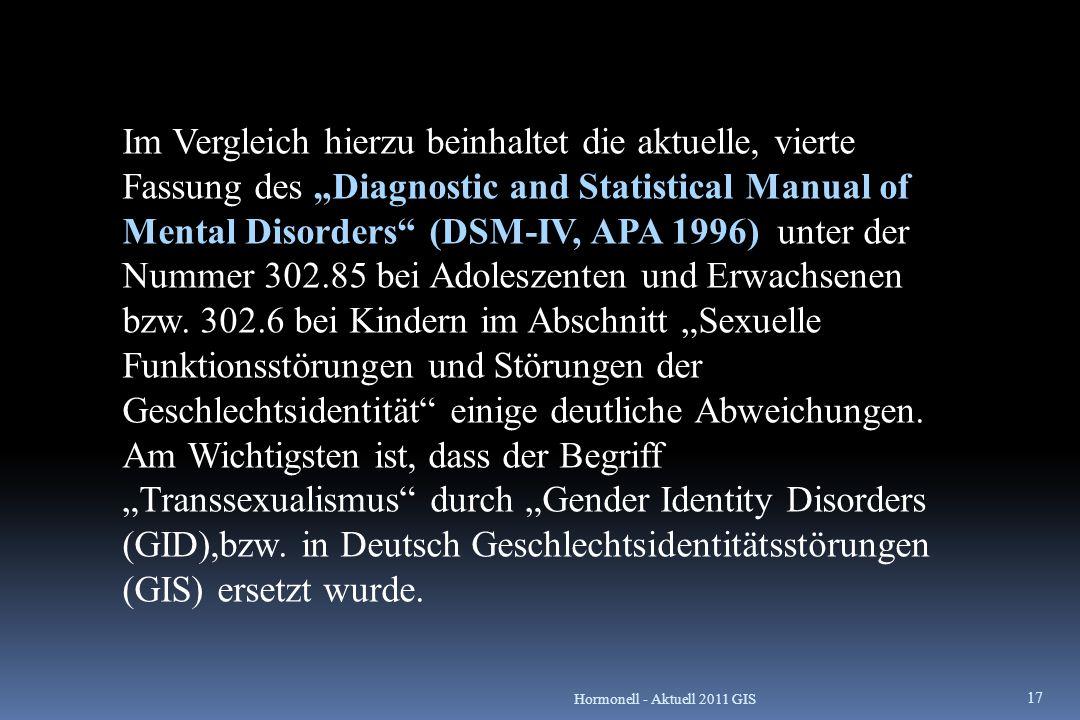 """Im Vergleich hierzu beinhaltet die aktuelle, vierte Fassung des """"Diagnostic and Statistical Manual of Mental Disorders"""" (DSM-IV, APA 1996) unter der N"""