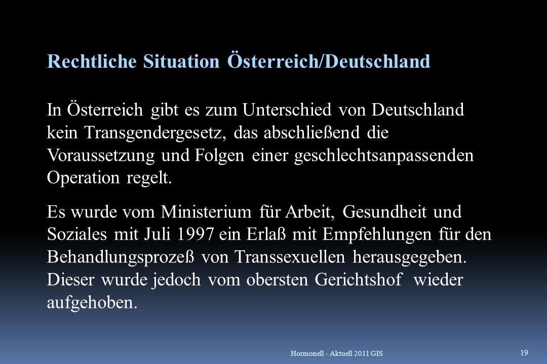 Rechtliche Situation Österreich/Deutschland In Österreich gibt es zum Unterschied von Deutschland kein Transgendergesetz, das abschließend die Vorauss