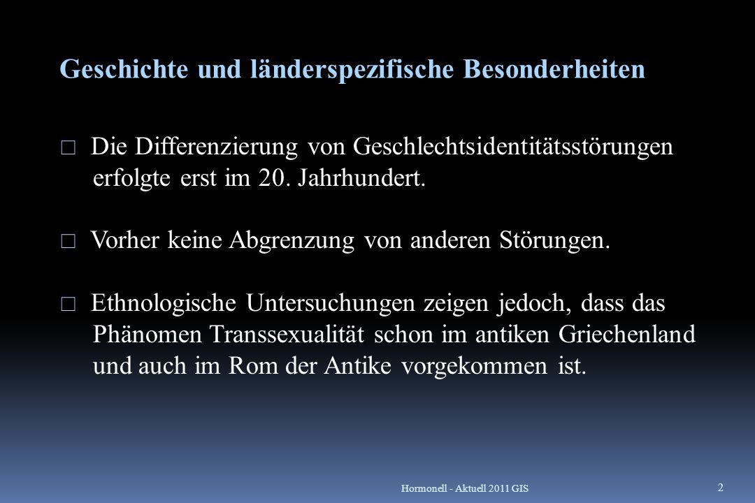 Geschichte und länderspezifische Besonderheiten  Die Differenzierung von Geschlechtsidentitätsstörungen erfolgte erst im 20. Jahrhundert.  Vorher ke